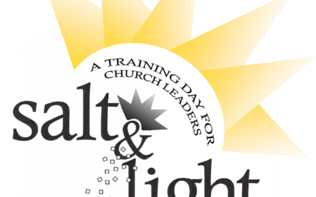 Salt and Light Leadership Training Conference Saturday, October 14